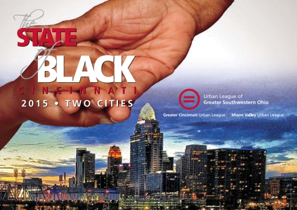 State of Black Cincinnati, a report by the Urban League of Greater Southwestern Ohio